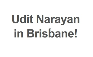 Udit Narayan in Brisbane